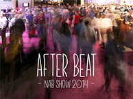After Beat NAB SHOW 2014
