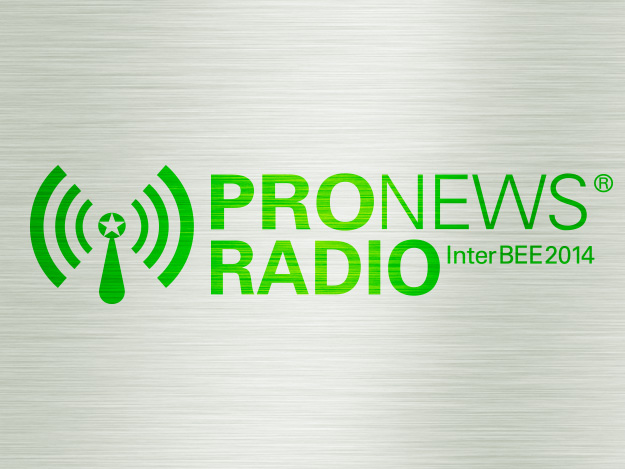 PRONEWS Radio @InterBEE2014
