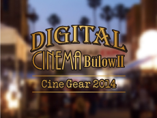 Digital Cinema Bulow 2 ~ CineGear 2014