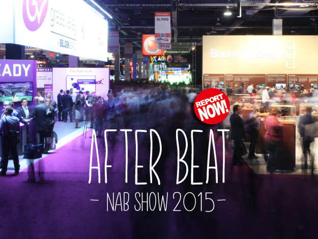 [After Beat NAB SHOW 2015]Vol.04 After NAB Show Tokyo 2015レポート01